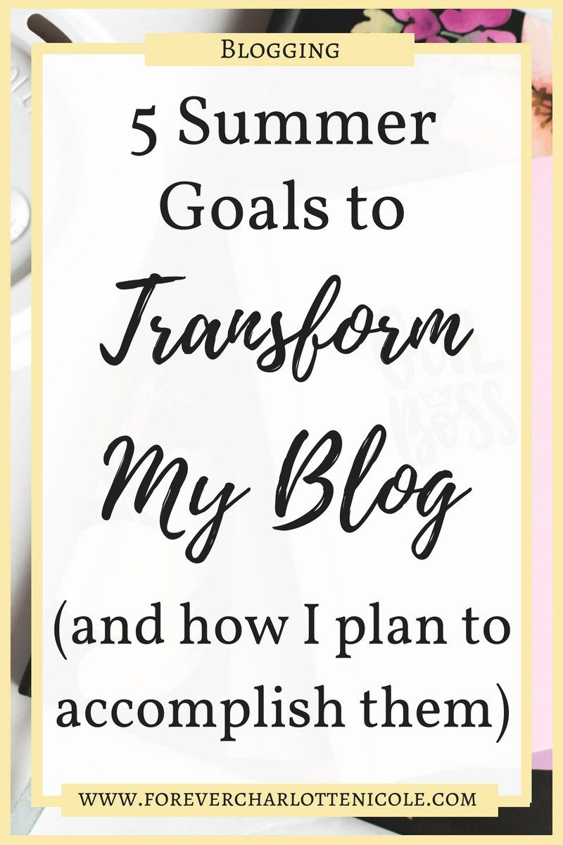 5 Summer Goals to Transform My Blog (and how I plan to