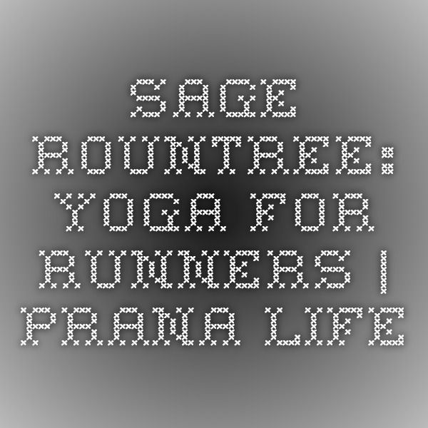 Sage Rountree: Yoga For Runners   prAna Life