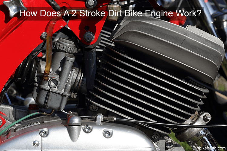 How Does A 2 Stroke Dirt Bike Engine Work With Images 2 Stroke