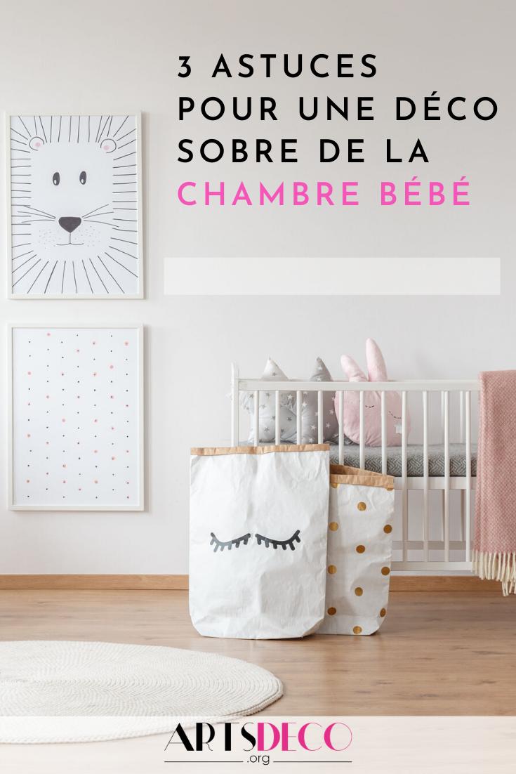 Comment Rafraichir Une Chambre De Bébé 3 astuces pour une déco sobre pour la chambre de bébé