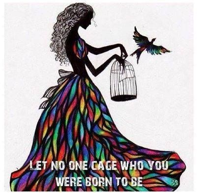 let no one cage you