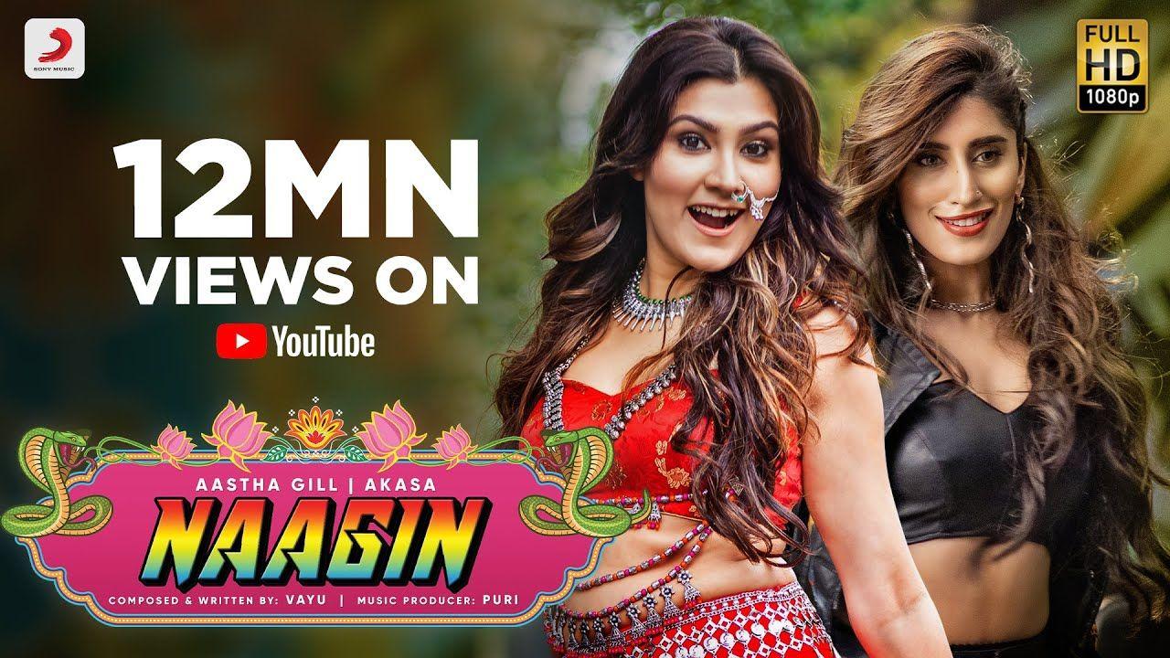 Naagin Vayu Aastha Gill Akasa Puri Official Music Video 2019 Music Videos Songs New Hindi Songs