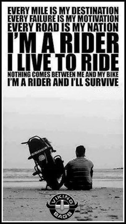 I M A Rider And Will Be Till The Day I Die My Bike Is Out There