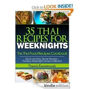 35 thai recipes for weeknights the thai food recipes cookbook quick 35 thai recipes for weeknights the thai food recipes cookbook quick and easy dinner recipes forumfinder Choice Image