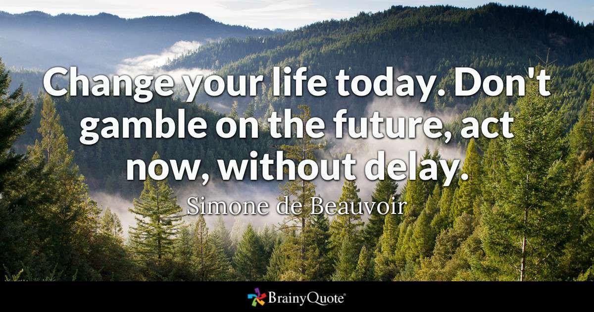 Simone de Beauvoir Quotes Gambling quotes, Life