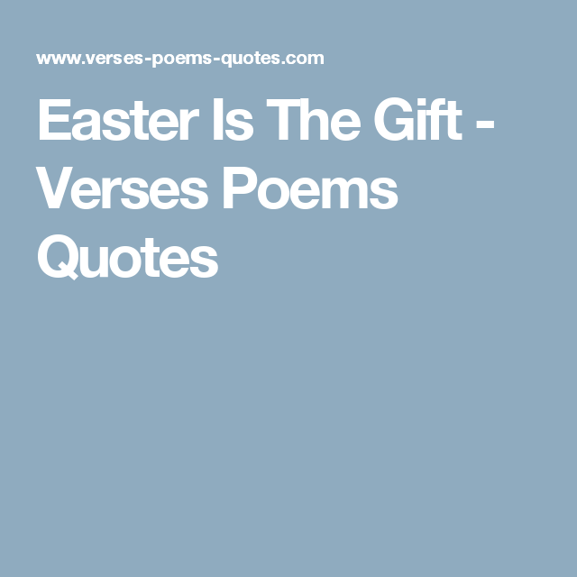 Easter is the gift verses poems quotes card words inside and out easter is the gift verses poems quotes negle Choice Image