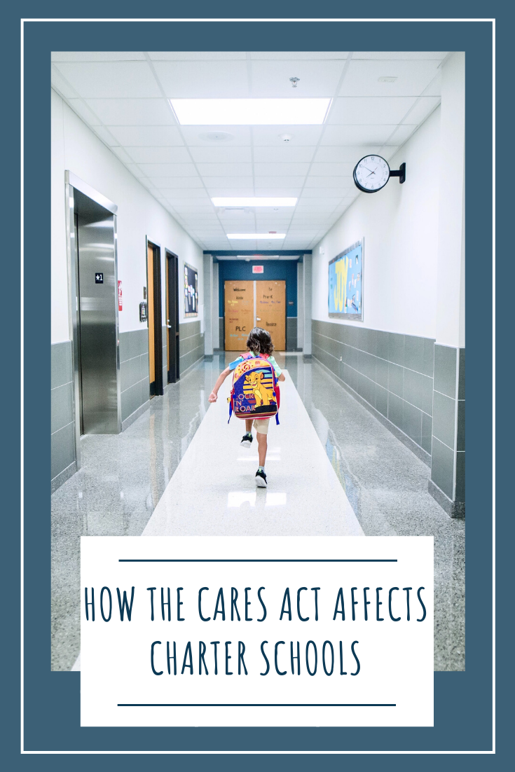 The Cares Act Affects K 12 Schools In Two Different Ways We Discuss How The Cares Act Will Affect Your Charter School On Our Website