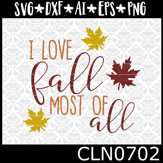 Download CLN0702 I Love Fall Most Of All Autumn Leaves Thanksgiving ...