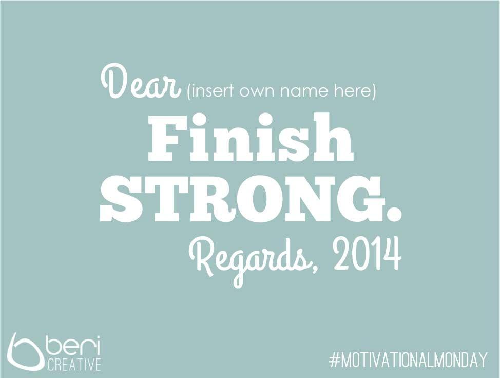 #MotivationalMonday 11 - Finish Strong!
