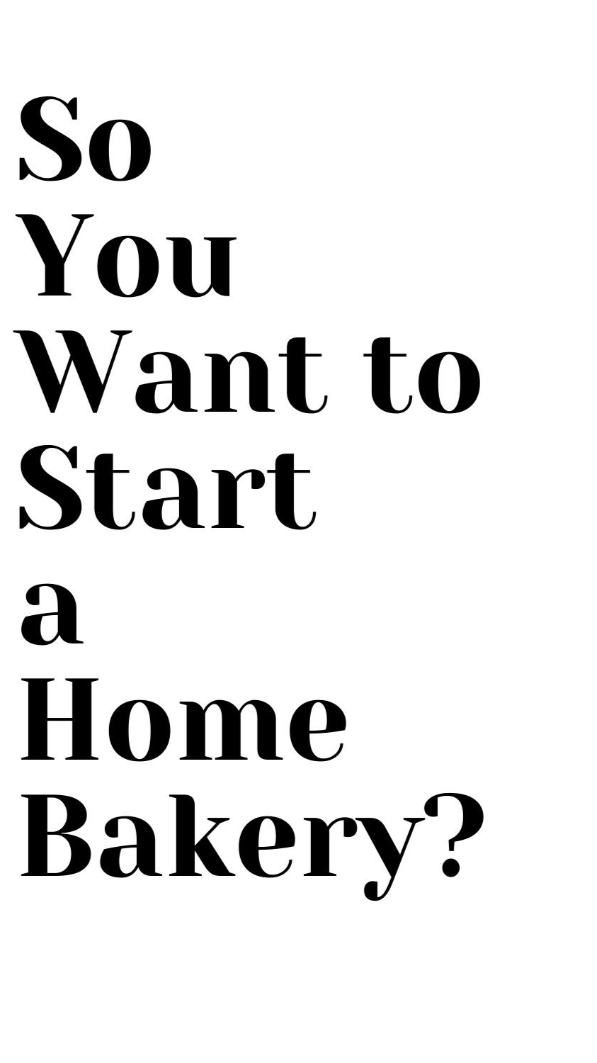 So You're Interested in Starting a Bakery?