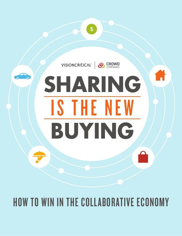 Sharing is the New Buying: How to Win in the Collaborative Economy by Jeremiah Owyang via slideshare