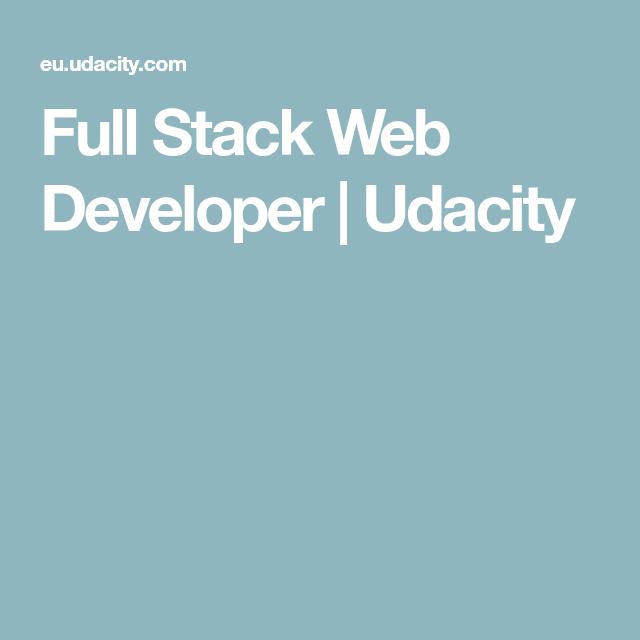 Full Stack Web Developer | Udacity | Coding | Web development, Web