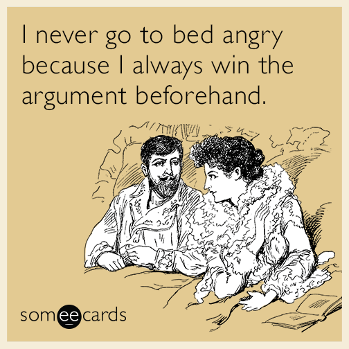 I never go to bed angry because I always win the argument. | Flirting  quotes funny, Flirting quotes, Flirting quotes for him