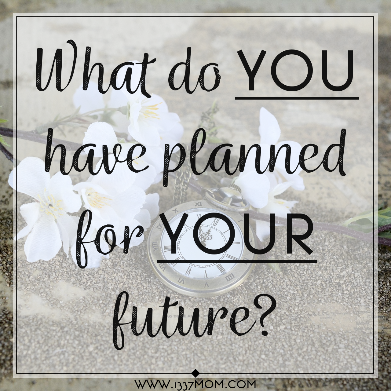 When Should You Start Planning For Your Future Right Now