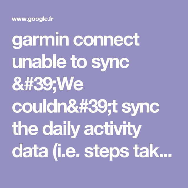 garmin connect unable to sync 'We couldn't sync the daily