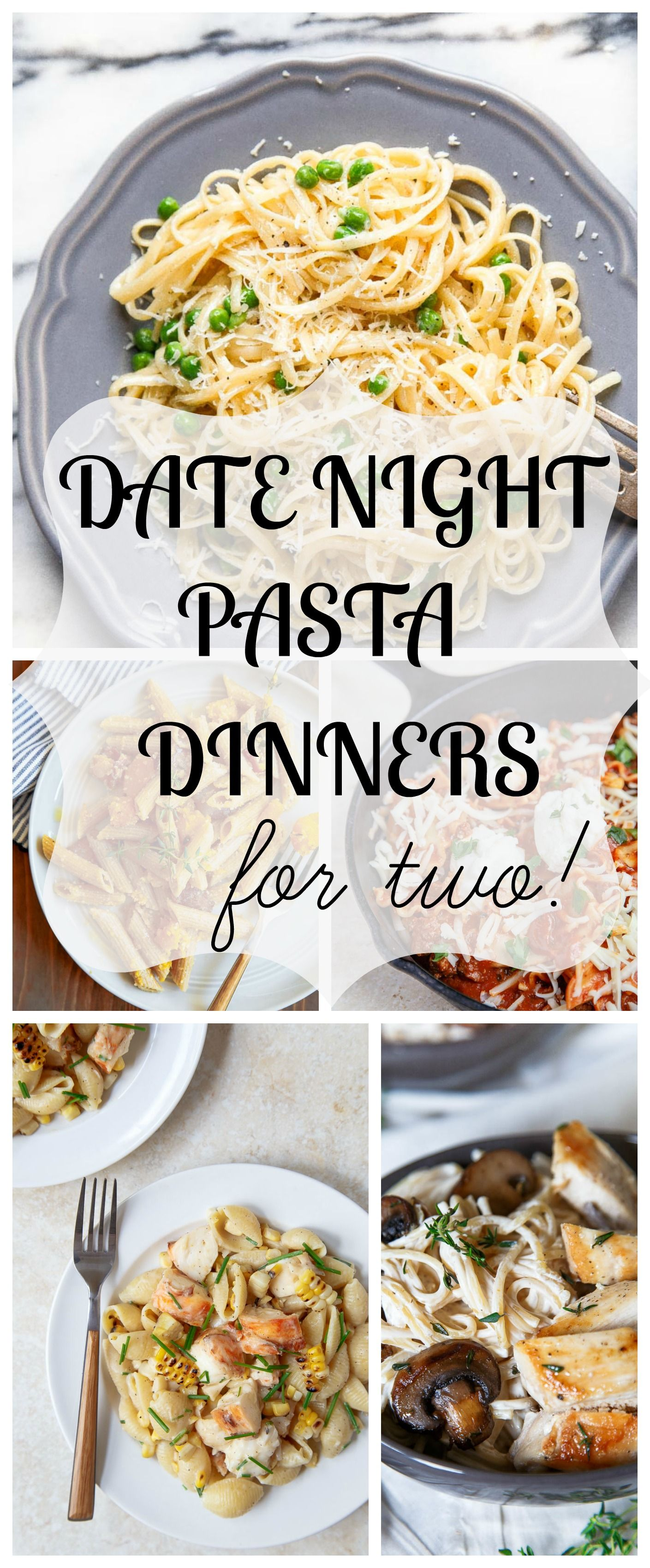 Romantic Foods For The Bedroom: Dinner For Two: Date Night Dinners Featuring Pasta For Two
