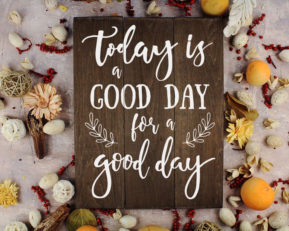 Today is a good day for a good day office wall art kitchen dÃcor