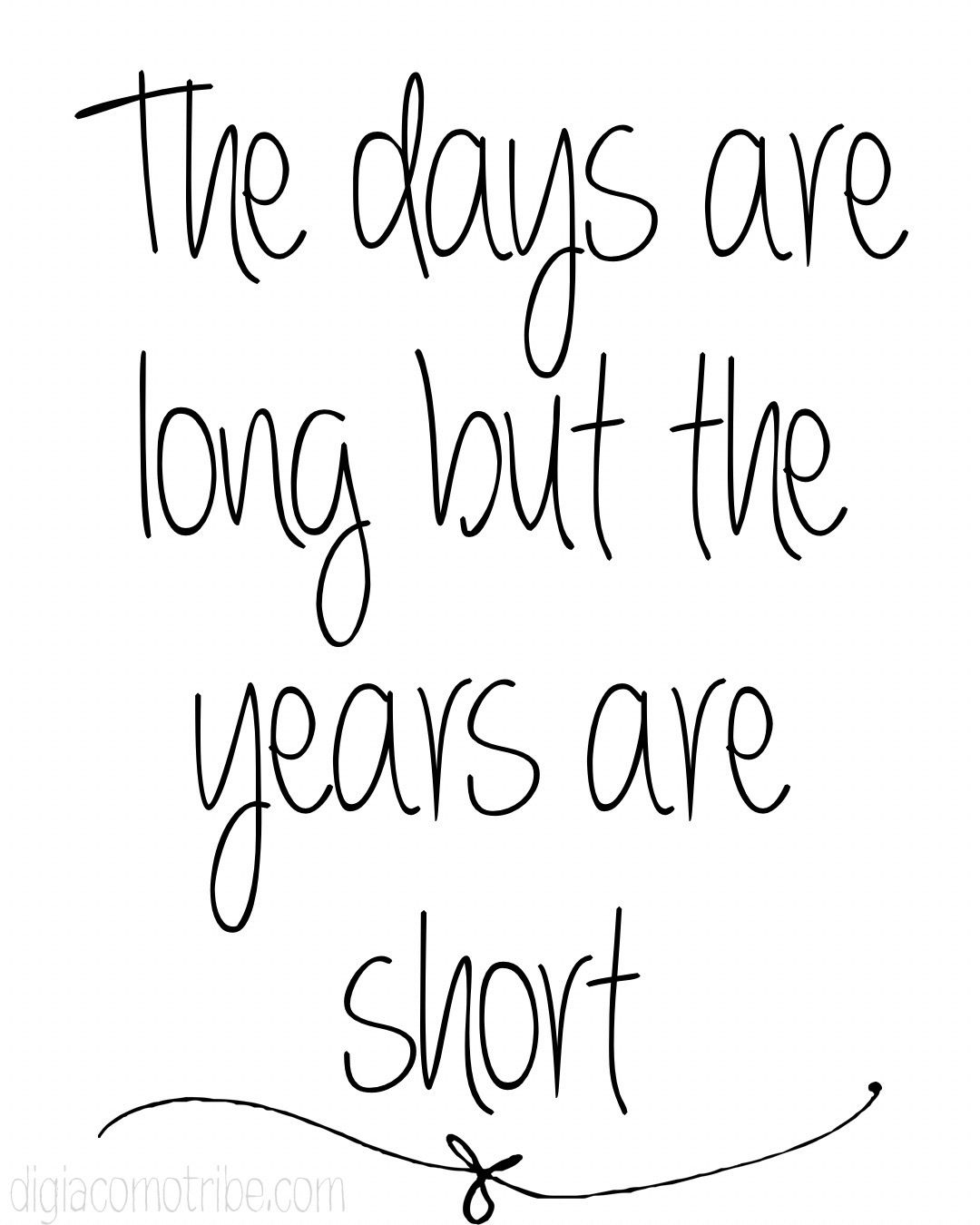 The Days Are Long But The Years Are Short Quotes Quotes About