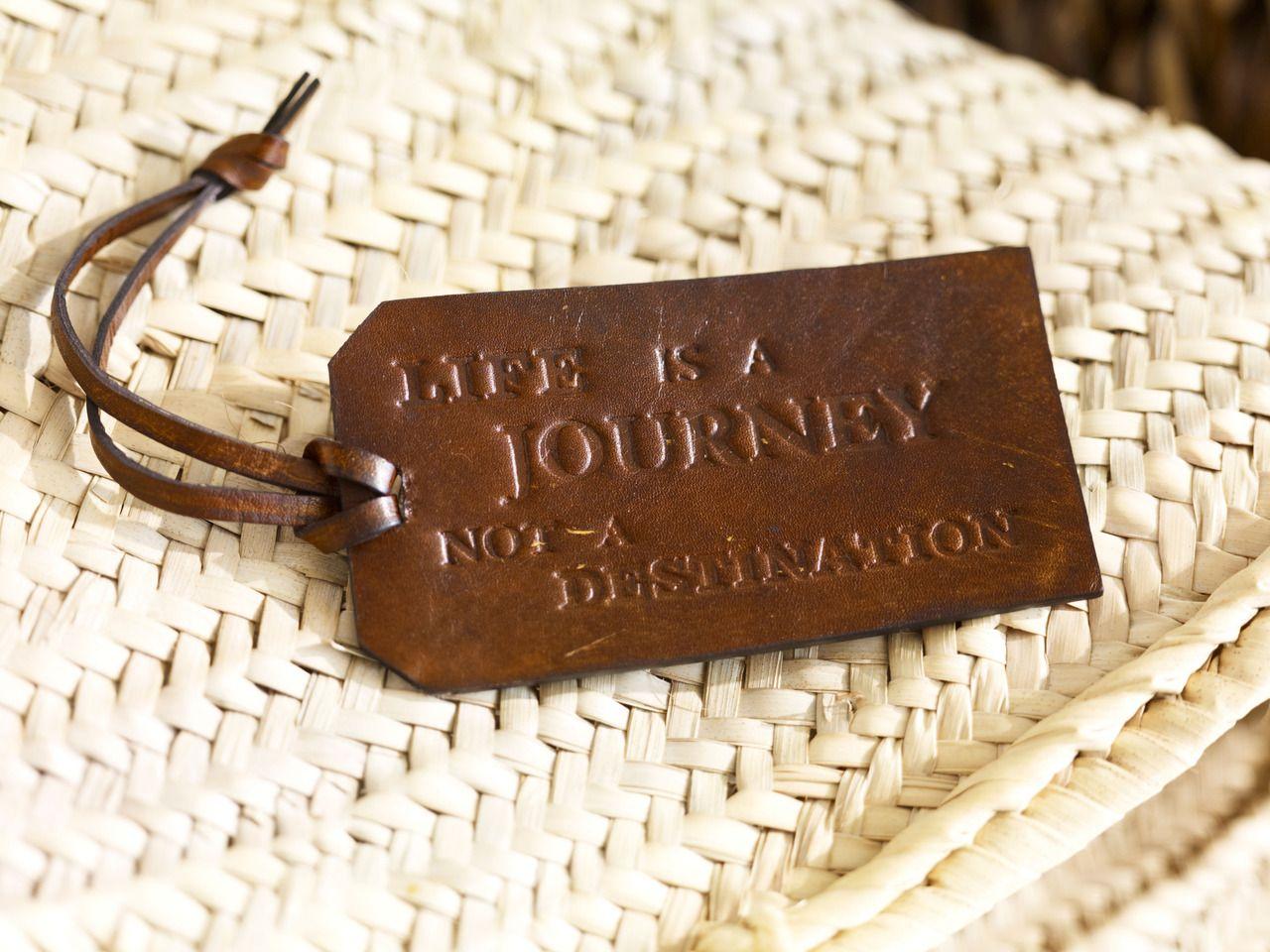 """Life is a journey not a destination"