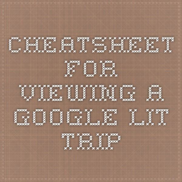 Cheatsheet for viewing a Google Lit Trip