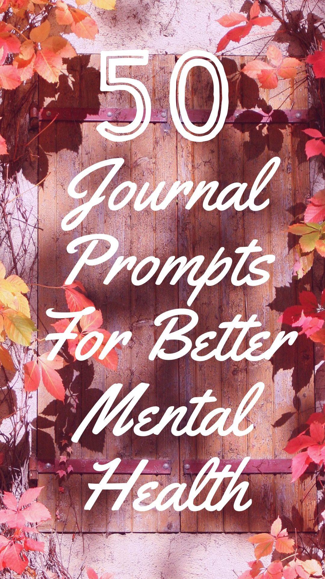 50 Journal Prompts For Mental Health #mentalhealthjournal