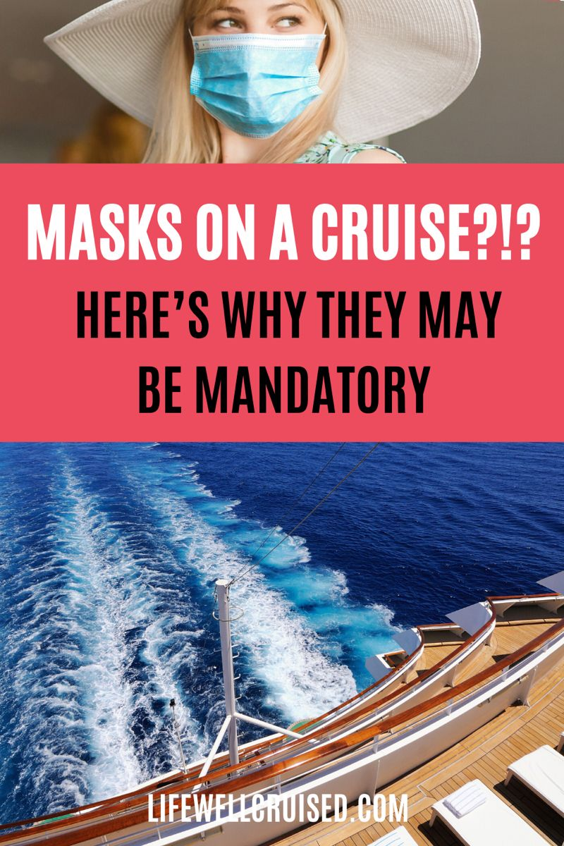 You May Need To Wear On A Mask On A Cruise Here S Why Life Well Cruised In 2020 Cruise Best Cruise Ships Cruise Travel