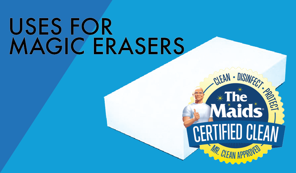 19 Amazing Uses For Mr Clean S Magic Erasers The Maids Blog Magic Eraser Erasers Magic Eraser Uses