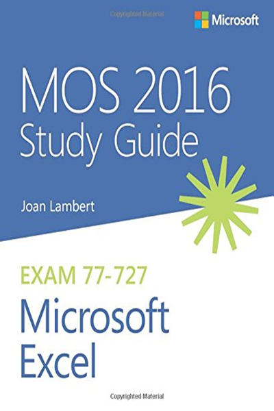 Mos 2016 Study Guide For Microsoft Excel Mos Study Guide By Joan Lambert Microsoft Press Study Guide Microsoft Excel Microsoft