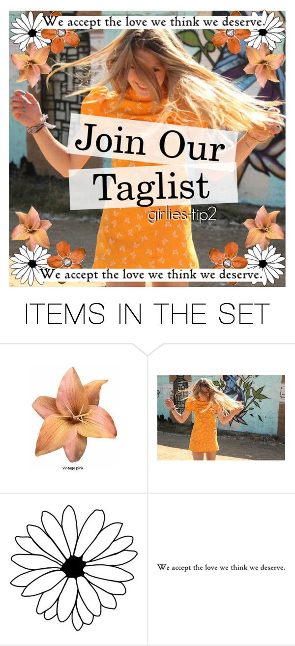 """Join our taglist"" by girlies-tip2 ❤ liked on Polyvore featuring art"