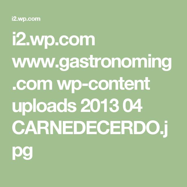 i2.wp.com www.gastronoming.com wp-content uploads 2013 04 CARNEDECERDO.jpg