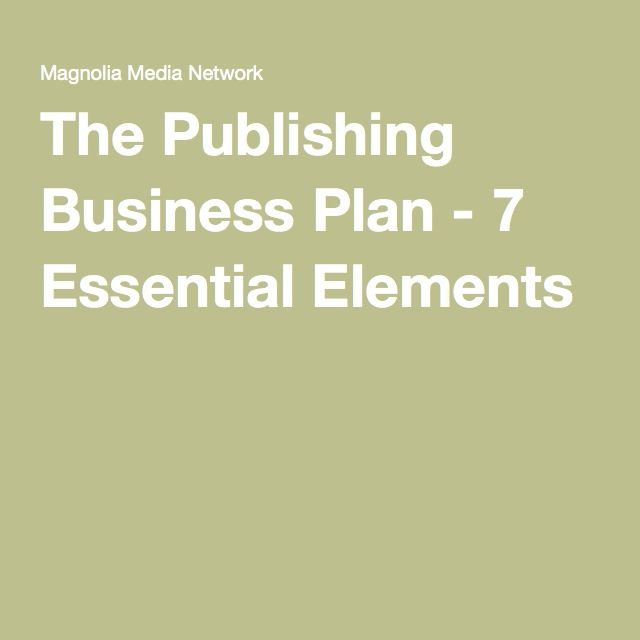 The Publishing Business Plan - 7 Essential Elements Writing - business plan elements