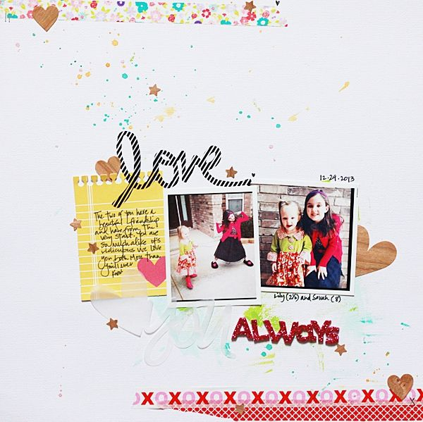 #papercraft #scrapbook #layout  Love Always - Two Peas in a Bucket