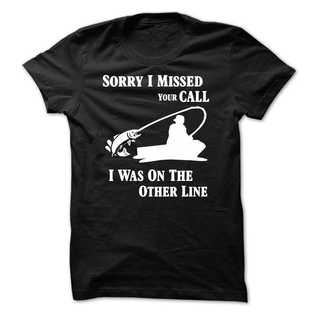 Fishing t shirt i was on the other line get yours here Fishing t shirts