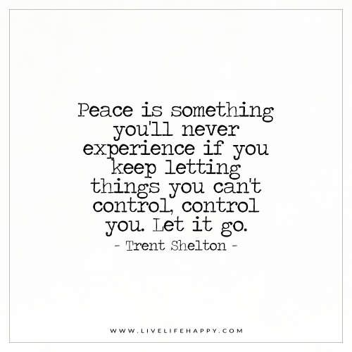 Peace Is Something You Ll Never Experience If You Keep Words To