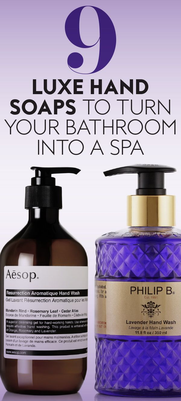 The Most Luxurious Hand Soaps To Stock In Your Bathroom Soap Fancy Hands Hand Soap