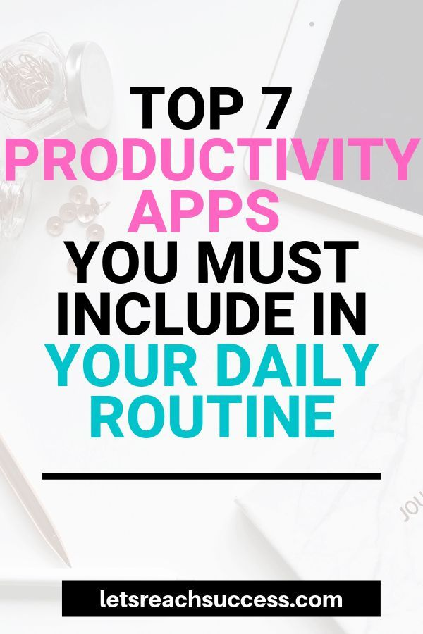 Top 7 Productivity Apps You Must Include in Your Daily