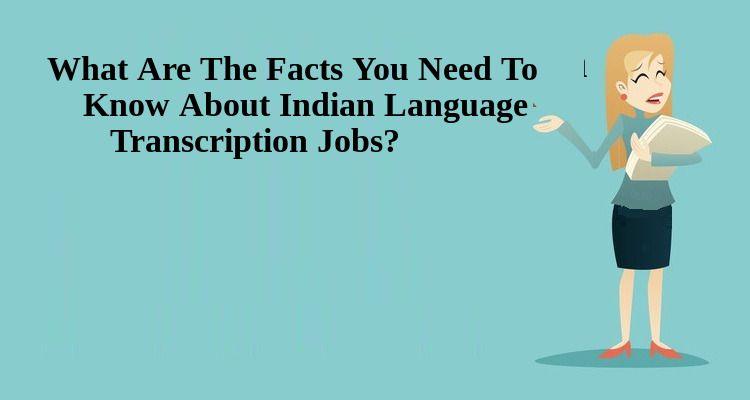 Freelance Indian Language Transcription Jobs In Delhi India Noida Mumbai Pune Chennai Indian Language Transcription Language
