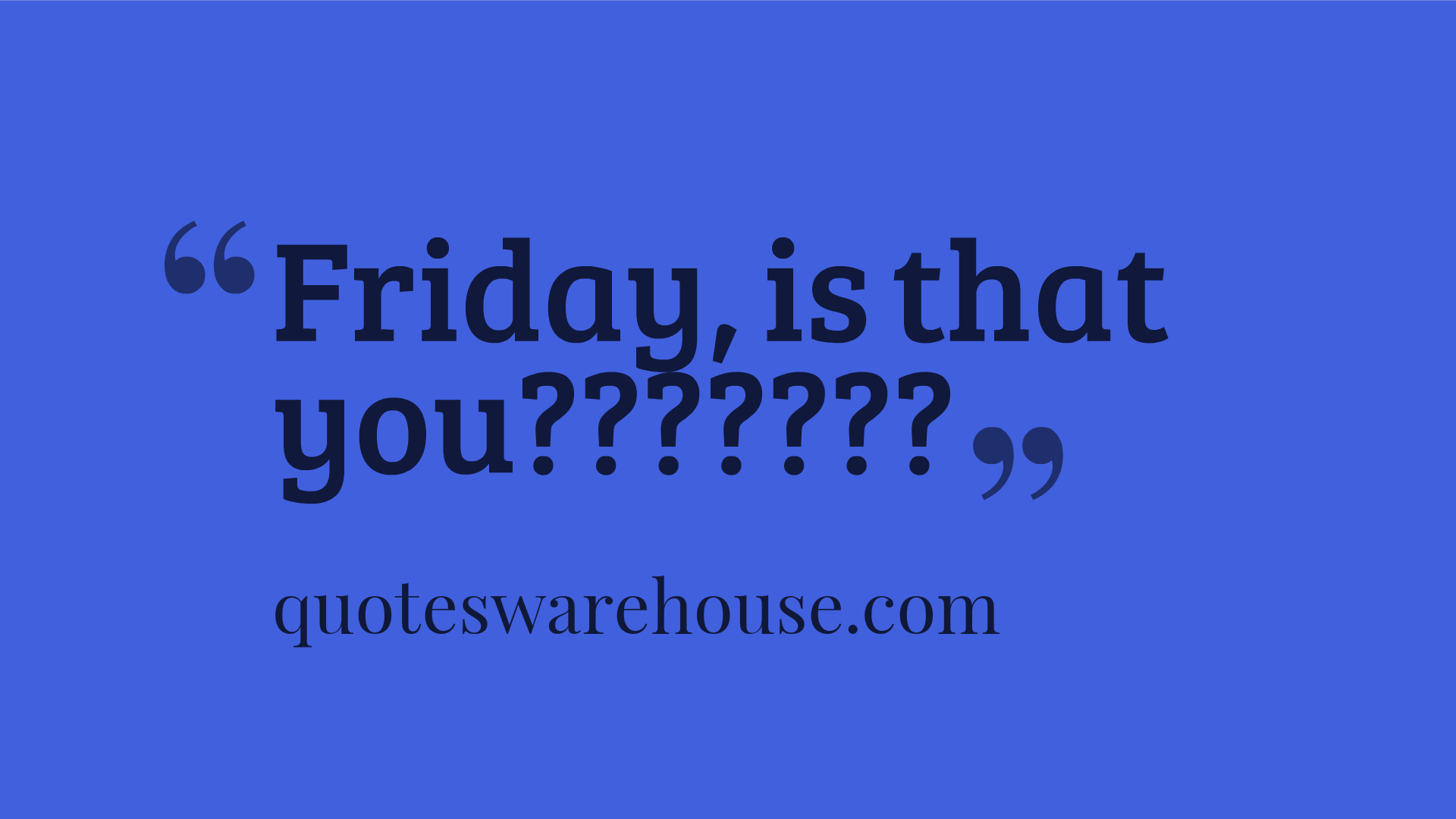 Friday Quotes: Happy Friday Quotes, Sayings And Picture Quotes
