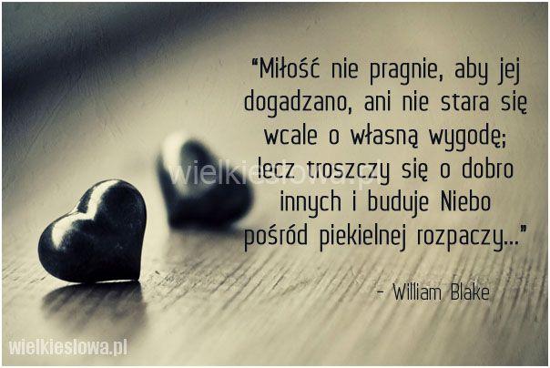 Miłość nie pragnie, aby jej dogadzano... #Blake-William,  #Miłość