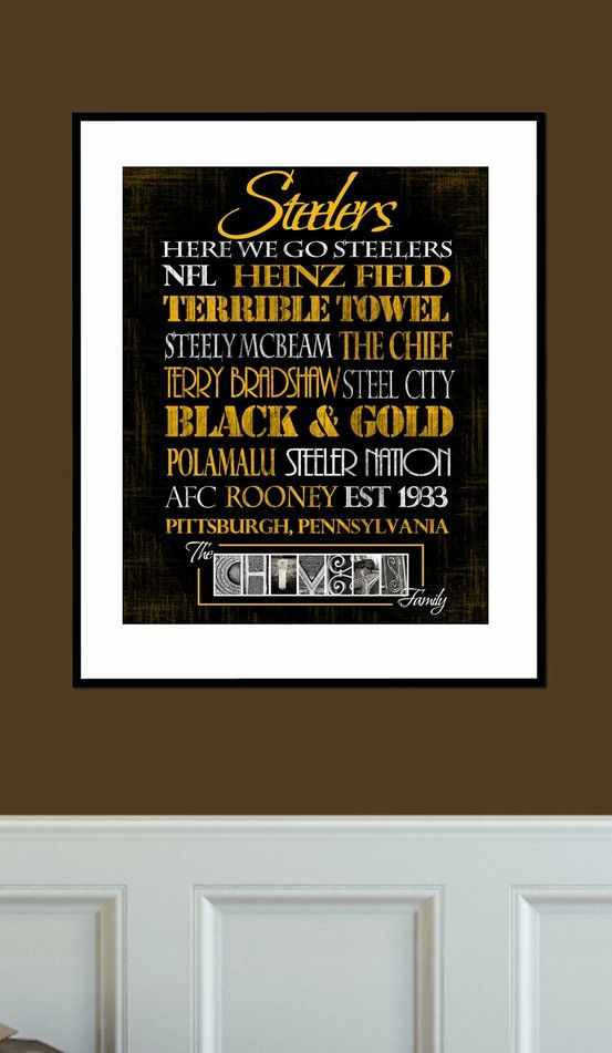Pittsburgh Steelers Print.  Now I can say I pinned something for my husband...