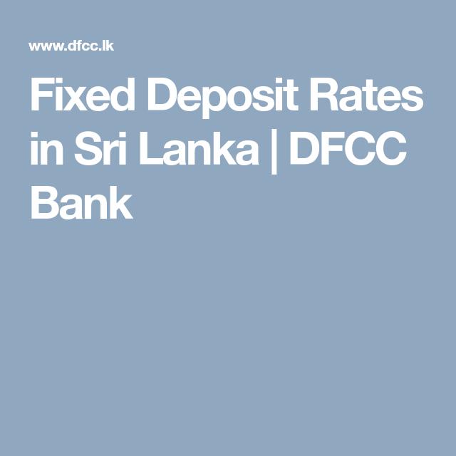 Fixed Deposit Rates In Sri Lanka Dfcc Bank Rate Deposit Sri
