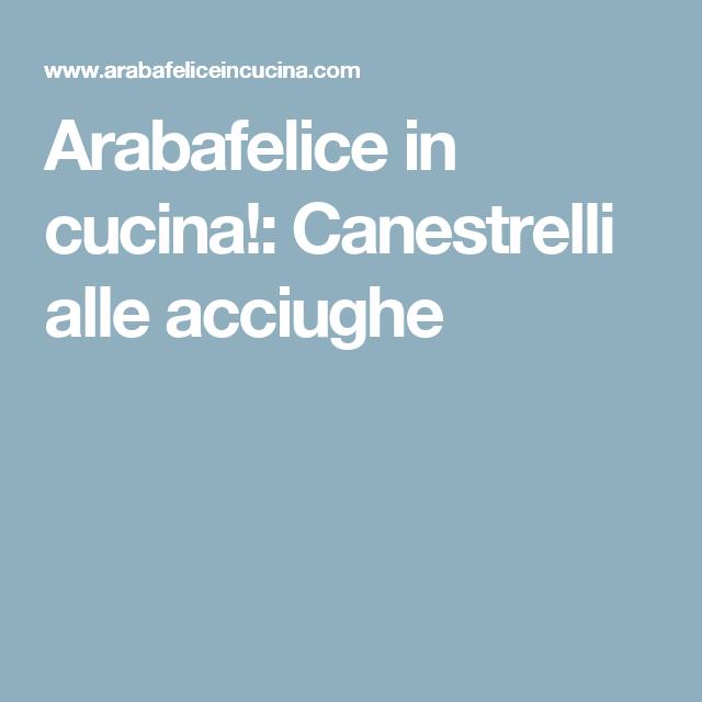 Arabafelice in cucina!: Canestrelli alle acciughe