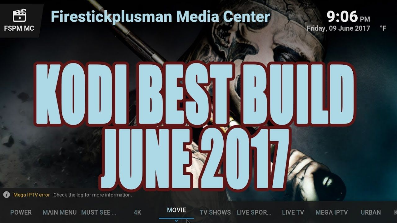 THE BEST COMPLETE KODI KRYPTON BUILD EVER!! JUNE 2017