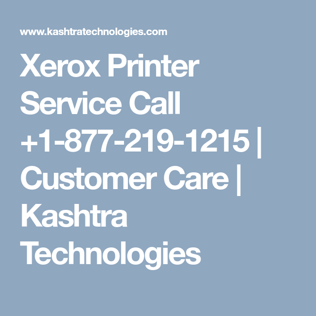 Xerox Printer Service Call 1 877 219 1215 Customer Care