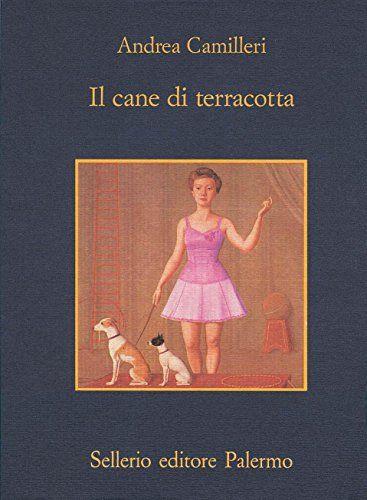 Il cane di terracotta (Il commessario Montalbano) di [Camilleri, Andrea]