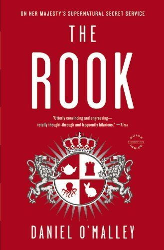 The Rook: A Novel by Daniel O'Malley - Excellent book in the vein of The Laundry Files by Charles Stross.  Very entertaining.