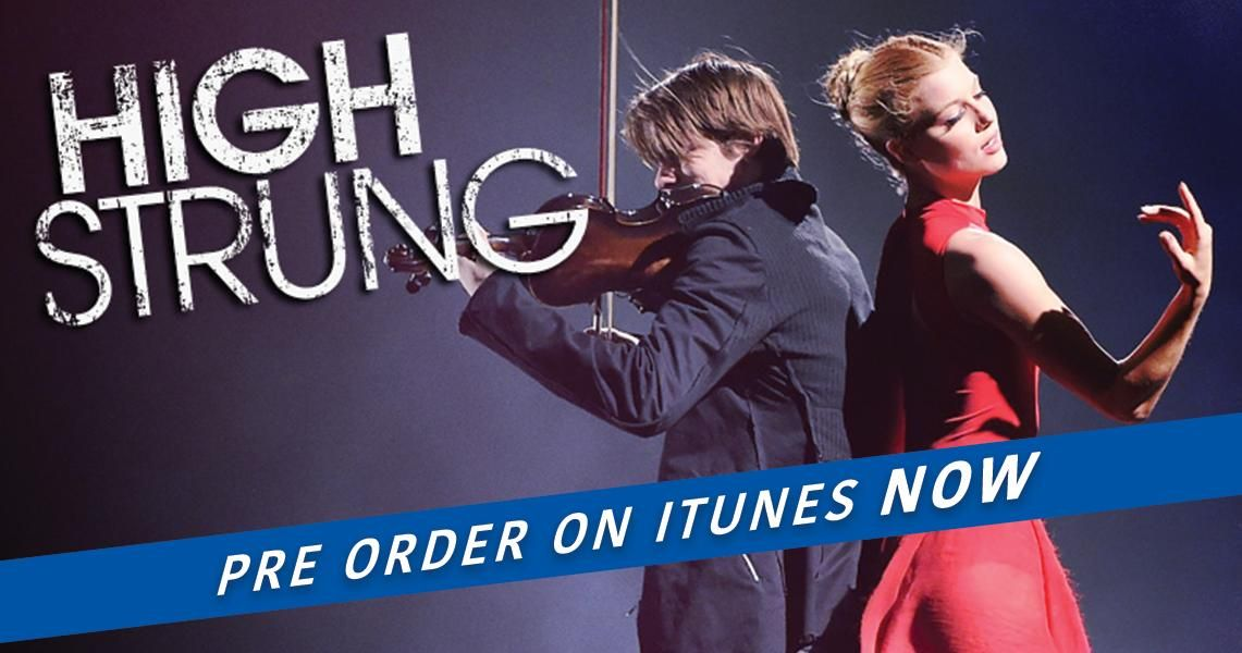 Check out High Strung's new video spot and pre-order your copy on iTunes now!