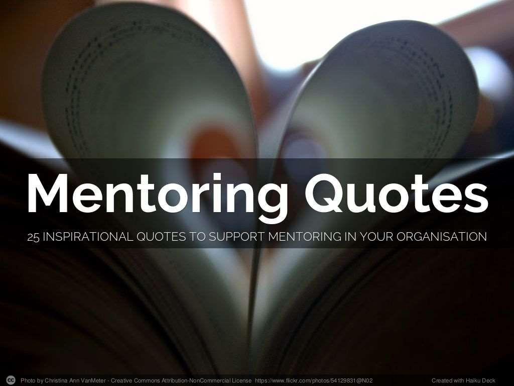 #Mentoring Quotes by Antoinette Oglethorpe via slideshare #mentorquotes