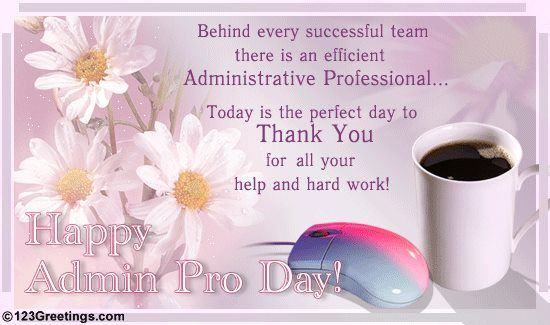 Happy Administrative Professionals Day to all the hard working