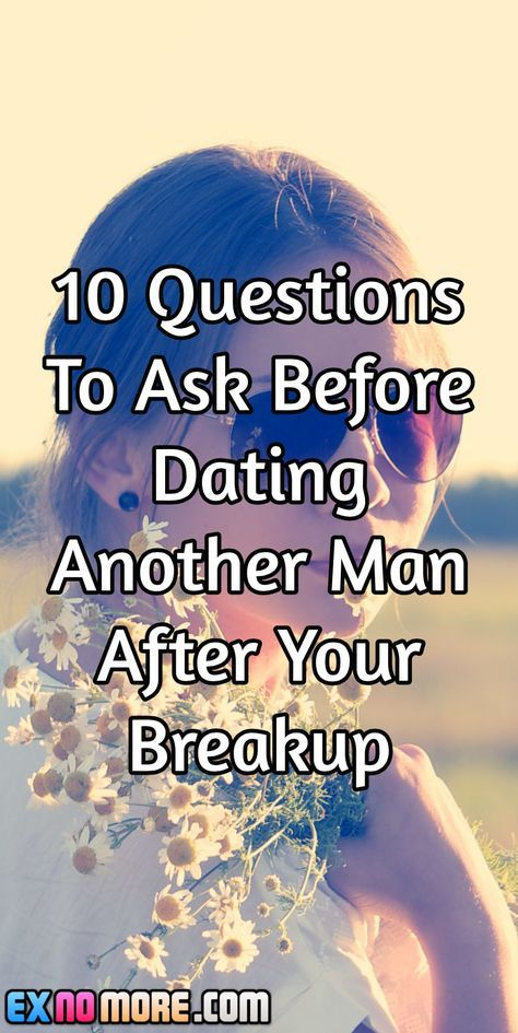 Questions to ask before dating a man